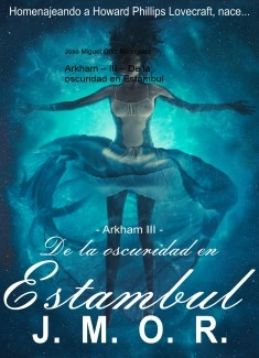 Arkham – III – De la oscuridad en Estambul