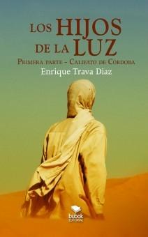 Los Hijos de la Luz. Primera parte - Califato de Córdoba