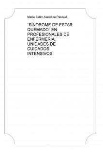 """""""SÍNDROME DE ESTAR QUEMADO"""" EN PROFESIONALES DE ENFERMERÍA, UNIDADES DE CUIDADOS INTENSIVOS."""
