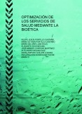 OPTIMIZACIÓN DE LOS SERVICIOS DE SALUD MEDIANTE LA BIOÉTICA