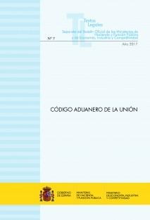 """TEXTO LEGAL Nº 7/2017 """"CÓDIGO ADUANERO DE LA UNIÓN"""""""