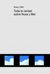 Toda la verdad sobre Nusa y Mel
