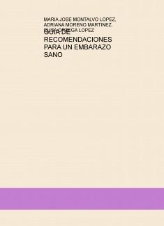 GUIA DE RECOMENDACIONES PARA UN EMBARAZO SANO
