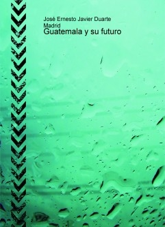 Guatemala y su futuro
