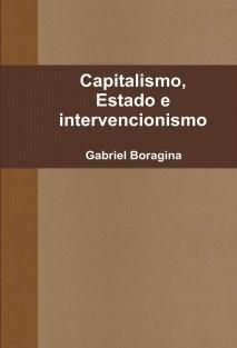 Capitalismo, estado e intervencionismo