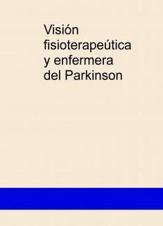 Visión fisioterapeútica y enfermera del Parkinson