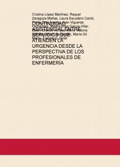 CONTINUIDAD ASISTENCIAL ENTRE SERVICIOS QUE ATIENDEN LA URGENCIA DESDE LA PERSPECTIVA DE LOS PROFESIONALES DE ENFERMERÍA