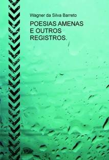 POESIAS AMENAS E OUTROS REGISTROS.