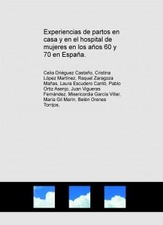 Experiencias de partos en casa y en el hospital de mujeres en los años 60 y 70 en España.