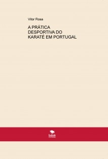 A PRÁTICA DESPORTIVA DO KARATÉ EM PORTUGAL