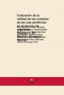 Evaluación de la Calidad de los cuidados de las vías periféricas en el servicio de urgencias.