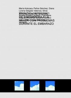 ATENCION INTEGRAL DE ENFERMERIA A LA MUJER CON PROBLEMAS DURANTE EL EMBARAZO