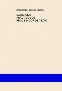 EJERCICIOS PRÁCTICOS DE PROCESADOR DE TEXTO