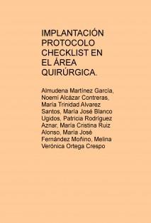 IMPLANTACIÓN PROTOCOLO CHECKLIST EN EL ÁREA QUIRÚRGICA.