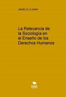 La Relevancia de la Sociología en el Enseño de los Derechos Humanos