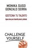 GESTIONA TU TALENTO. Algunas claves para el desarrollo personal y profesional