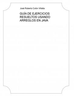 GUÍA DE EJERCICIOS RESUELTOS USANDO ARREGLOS EN JAVA