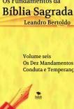 Os Fundamentos da Bíblia Sagrada - Volume VI