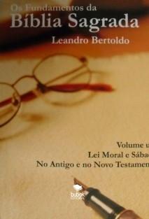 Os Fundamentos da Bíblia Sagrada - Volume I