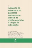 Actuación de enfermería en pacientes ancianos con artrosis de rodilla sometidos a cirugía de artroplastia.