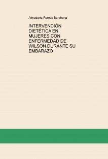 INTERVENCIÓN DIETÉTICA EN MUJERES CON ENFERMEDAD DE WILSON DURANTE SU EMBARAZO