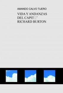 VIDA Y ANDANZAS DEL CAPITÁN RICHARD BURTON