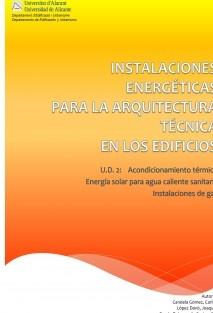 Instalaciones energéticas para la Arquitectura Técnica en Edificios. U.D.2: Acondicionamiento térmico, energía solar para Agua Caliente Sanitaria e Instalaciones de Gas