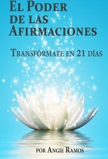 El Poder de las Afirmaciones - 21 días para transformar tu vida