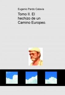 Tomo II. El hechizo de un Camino Europeo.