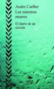 Lee mientras mueres (El diario de un suicida)