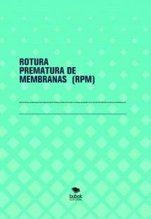 ROTURA PREMATURA DE MEMBRANAS  (RPM)