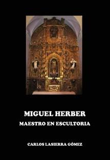 MIGUEL HERBER. Maestro en escultoria