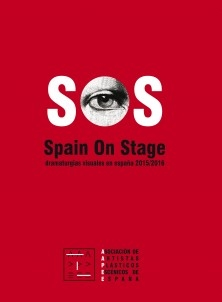 SOS. Spain on Stage. Dramaturgias visuales en España 2015/2016