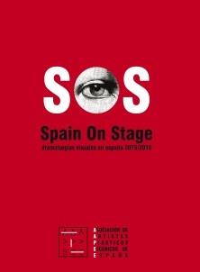 SOS. Spain on Stage. Dramaturgias visuales en España 2015/2016