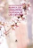 BLANCA, LA GRAN REINA OLVIDADA DE LAS ESPAÑAS