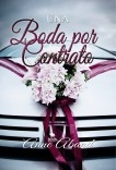 Una Boda por Contrato. Una preciosa y sensual historia de amor.
