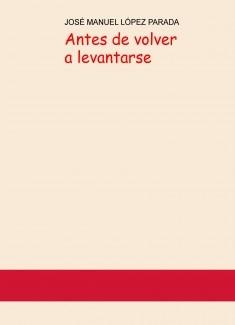 ANTES DE VOLVER A LEVANTARSE