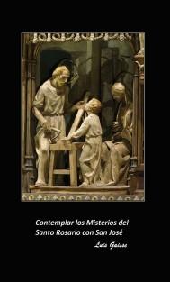 Contemplar los Misterios del Santo Rosario con San José