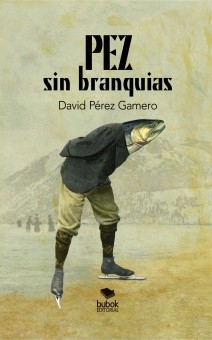 Libro PEZ sin branquias, autor David Pérez Gamero