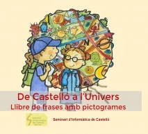 De Castelló a l'Univers. Llibre de frases amb pictogrames.