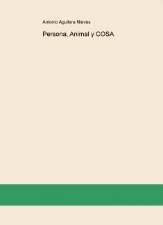 Persona, Animal y COSA