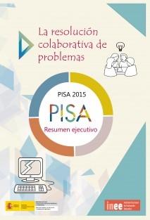 La resolución colaborativa de problemas. PISA 2015. Resumen ejecutivo