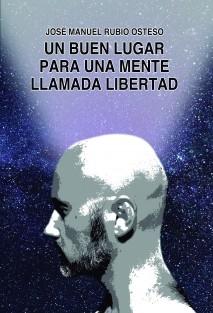 Un buen lugar para una mente llamada libertad