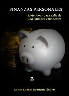 Finanzas personales siete ideas para salir de una quiebra financiera