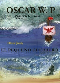 Oliver Jordy  El Pequeño Guerrero