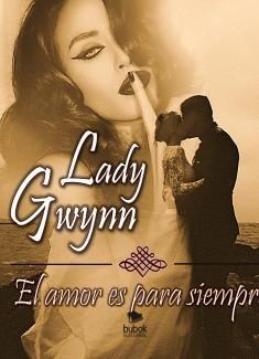 """Lady Gwynn """"El amor es para siempre"""""""