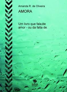 AMORA, Um livro que fala de amor - ou da falta de.