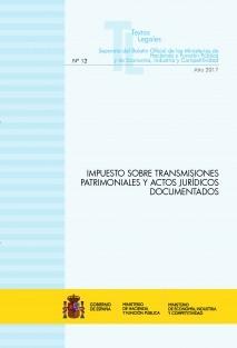 """TEXTO LEGAL Nº 12/2017 """"IMPUESTO SOBRE TRANSMISIONES PATRIMONIALES Y ACTOS JURÍDICOS DOCUMENTADOS"""""""