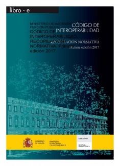 CÓDIGO DE INTEROPERABILIDAD. RECOPILACIÓN NORMATIVA. Primera edición 2017