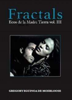 FRACTALS: ECOS DE LA MADRE TIERRA (vol. III)